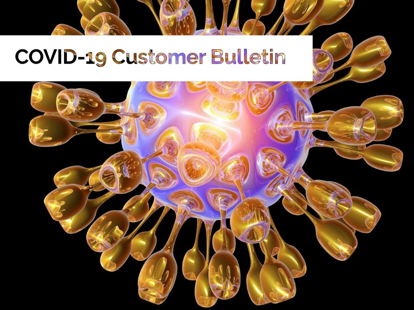 Covid-19 Customer Bulletin
